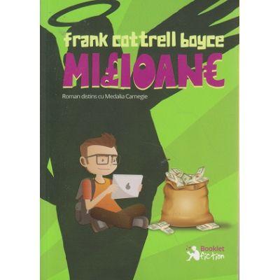 Milioane ( Editura: Booklet, Autor: Frank Cattrell Boyce ISBN 9786065904316 )