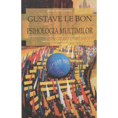 Psihologia multimilor ( Editura: Cartex, Autor: Gustave Le Bon ISBN 978-606-8023-81-6 )