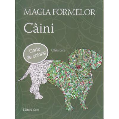 Magia Formelor Caini carte de colorat ( Editura: Casa, Autor: Olga Gre ISBN 9789632784854 )