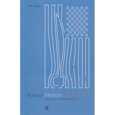 Brancusi impotriva Statelor Unite ( Editura: Curtea Veche, Autor: Eroc Vigner ISBN 978-606-588-905-7 )