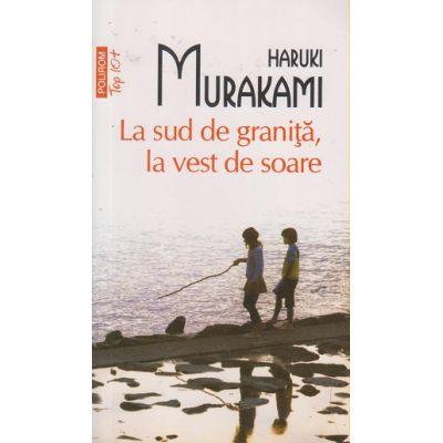 La Sud de granita, la Vest de soare ( Editura: Polirom, Autor: Haruki Murakami ISBN 978-973-46-4538-1 )