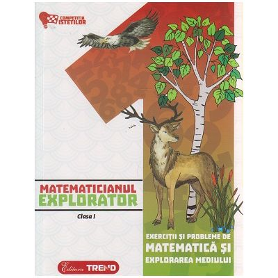 Matematicianul explorator clasa I ( Editura: Trend, Autor: Aurelia Barbulescu, Mihaela Keil ISBN 9786068664965 )