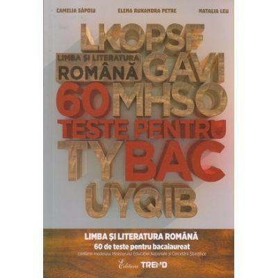 Limba si literatura romana 60 de teste pentru bacalaureat ( Editura: Trend, Autor: Camelia Sapoiu, Elena Ruxandra Petre, Natalia Leu ISBN 9786068664774 )