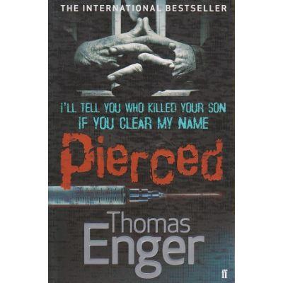 Pierced ( Editura: Outlet - carte limba engleza, Autor: Thomas Enger ISBN 9780571272457 )