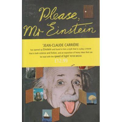 Please Mr. Einstein ( Editura: Outlet - carte limba engleza, Autor: Jean-Claude Carriere ISBN 1-843-43304-4 )
