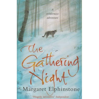 The gathering night ( Editura: Outlet - carte limba engleza, Autor: Margaret Elphinstone ISBN 9781847672889 )