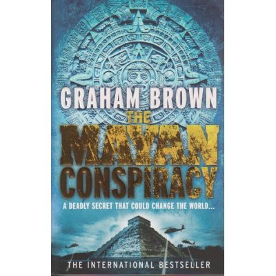 The Mayan conspiracy ( Autor: Graham Brown ISBN 978-0-09-194308-0 )
