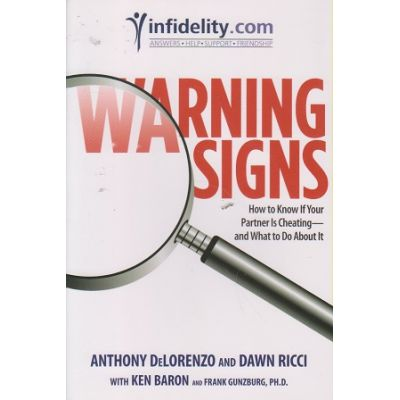 Warning signs ( Editura: Outlet - carte limba engleza, Autor: Anthony de Lorenzo and Dawn Ricci ISBN 9780762748976 )