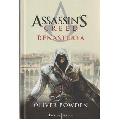 Assassin s Creed 1 Renasterea ( Editura: Paladin, Autor: Oliver Bowden ISBN 978-606-8673-37-0 )