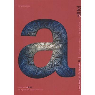 Concentrat de istorie clasa a 6 a ( Editura: Art Grup Editoria, Autor: Maria Ochescu ISBN 9786067103564 )