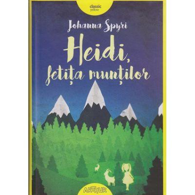 Heidi, fetita muntilor ( Editura: Arthur, Autor: Johanna Spyri ISBN 978-606-788-131-8 )