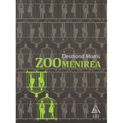 Zoomenirea ( Editura: Art Grup Editorial, Autor: Desmond Morris ISBN 9786067103847 )