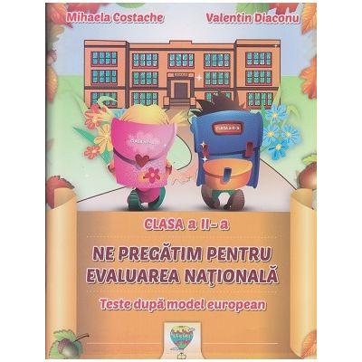 Ne pregatim pentru evaluarea nationala clasa a II-a Teste pentru modelul european ( Editura: Allegria, Autor: Mihaela Costache, Valentin Diaconu ISBN 978-606-93834-4-5 )
