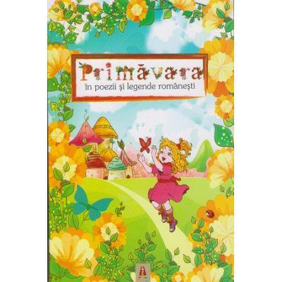 Primavara in poezii si legende romanesti ( Editura: Astro ISBN 978-606-8660-33-2 )