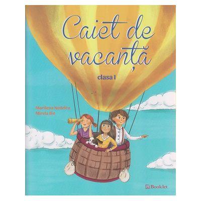 Caiet de vacanta clasa I ( Editura: Booklet, Autor: Marilena Nedelcu ISBN 978-606-590-348-7 )