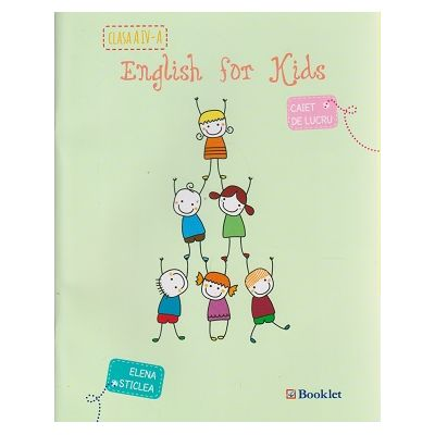 English for Kids caiet de lucru pentru clasa a IV-a ( alb - negru ) ( Editura: Booklet, Autor: Elena Sticlea ISBN 978-606-590-246-6 )