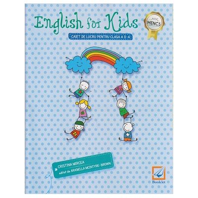 English for kids caiet de lucru pentru clasa a II- a ( alb - negru ) ( Editura: Booklet, Autor: Cristina Mircea ISBN 978-606-590-382-1 )