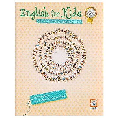 English for Kids Caiet de lucru pentru clasa pregatitoare ( alb-negru ) ( Editura: Booklet, Autor: Cristina Mircea ISBN 9786065903807 )