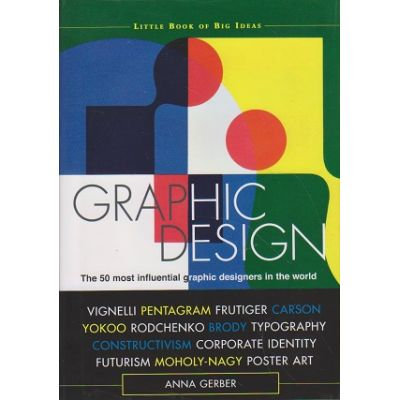 Graphic Design ( Autor: Anna Gerber ISBN 9781408120026 )