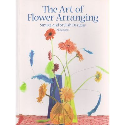 The art of flower arranging ( Autor: Ansia Kohrs ISBN 9781845433741 )