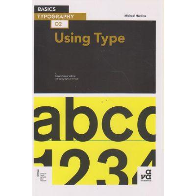 Basics Photography Using Type (Autor: Michael Harkins ISBN 978-2-940411-55-9 )