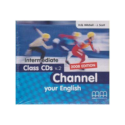 Channel your English Intermediate Class CD s ( Editura: MM Publications, Autor: H. Q. Mitchell ISBN 978-960-443-600-2 )