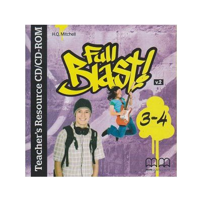 Full Blast 3-4 Teacher s Resource CD/CD-ROM ( Editura: MM Publications, Autor: H. Q. Mitchell ISBN 9789605739164 )