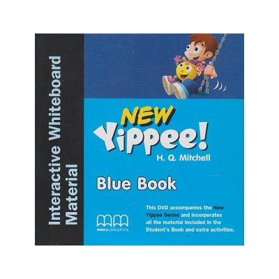 New Yppee Blue Book Interactive Whiteboard Material ( Editura: MM Publications, Autor: H. Q. Mitchell ISBN 978-960-573-868-6 )
