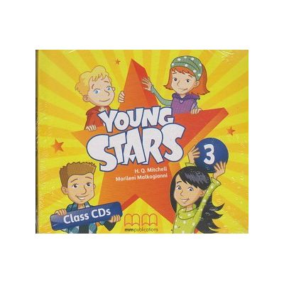 Young Stars 3 Class CD s ( Editura: MM Publications, Autor: H. Q. Mitchell, Marileni Malkogianni ISBN 9789605737412 )
