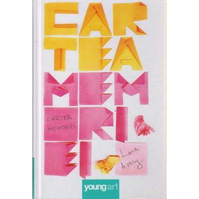 Cartea memoriei ( Editura: Art Grup Editorial, Autor: Lara Avery ISBN 9786068811253 )