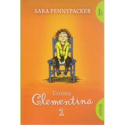 Eroina Clementina 1 ( Editura: Arthur, Autor: Sara Pennypacker ISBN 978-606-788-058-8 )