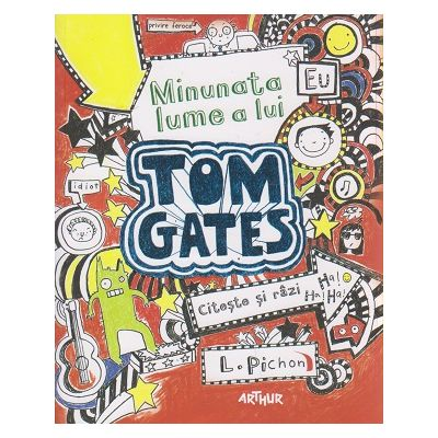 Minunata lume a lui Tom Gates ( Volumul 1 ) ( Editura: Arthur, Autor: Liz Pichon ISBN 978-606-8620-00-8 )