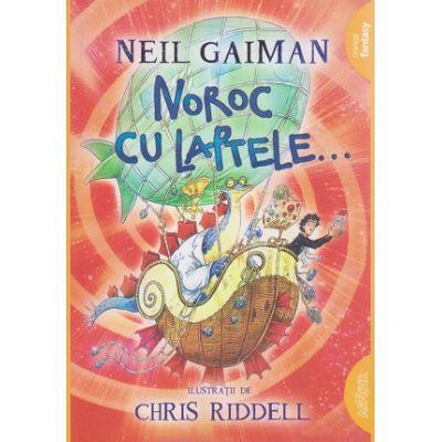 Noroc cu laptele ( Editura: Arthur, Autor: Neil Gaiman ISBN 9786067880847 )