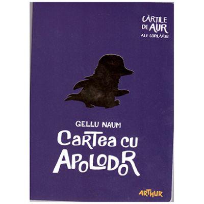 Cartea cu Apolodor ( Editura: Arthur, Autor: Gellu Naum ISBN 9786067881240 )