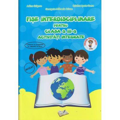 Fise interdisciplinare pentru clasa a III-a activitati integrate ( Editura: Ars Libri, Autor: Adina Grigore, Georgeta-Mihaela Crivac, Cristina Ipate-Toma ISBN 978-606-36-0259-7 )