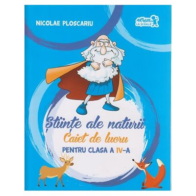 Stiinte ale naturii Caiet de lucru pentru clasa a IV-a ( Editura: Art Grup Editorial, Autor: Nicolae Ploscariu ISBN 9786067104349 )