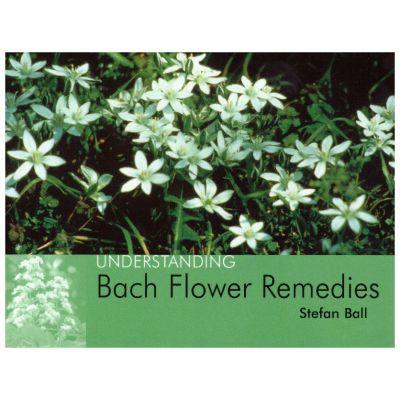 Understanding Bach Flower ( Autor: Stefan Ball, ISBN: 1-904439-03-9 )
