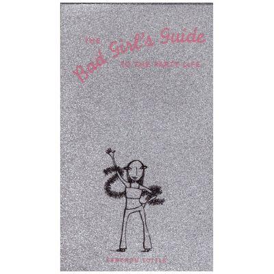 The Bad Girl's Guide to the Party Life ( Editura: Outlet - carte limba engleza, Autor: Cameron Tuttle ISBN 0-8118-3361-5 )