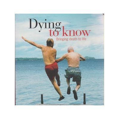 Dying to know / Bringing death to life ( Editura: Outlet - carte limba engleza ISBN 978-1-74066-553-7 )