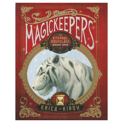 Magickeepers ( Editura: Outlet - carte limba engleza, Autor: Erica Kirov ISBN 9781402243592 )