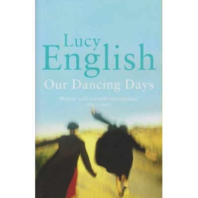 Our dancing Days ( Outlet - carte limba engleza, Autor: Lucy English ISBN 1-84115-242-0 )