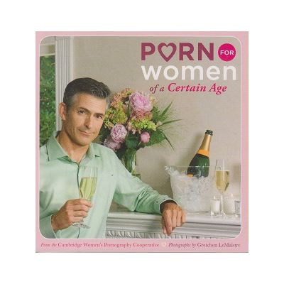 Porn women for a Certain Age ( Editura: Outlet - carte limba engleza ISBN 978-0-8118-6629-3 )