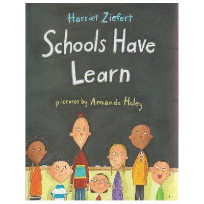 Schools have learn ( Editura: Outlet - carte limba engleza, Autor: Harriet Ziefert ISBN 1-59354-056-6 )