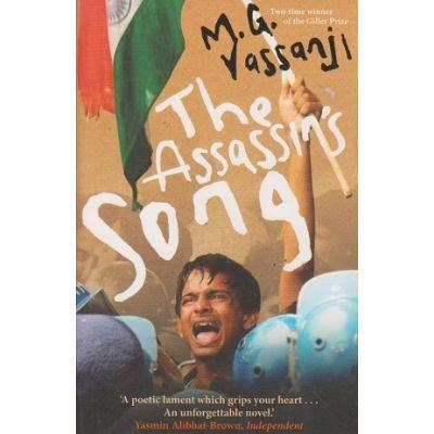 The Assasins Song ( Editura: Outlet - carte limba engleza, Autor: M. G. Vassanji ISBN 9781847672834 )