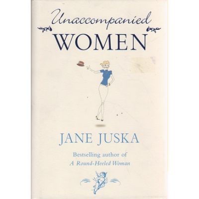 Unaccompanied women ( Editura: Outlet- carte engleza, Autor: Jane Juska ISBN 0-701-17804-3 )