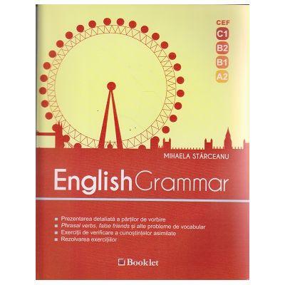 English Grammar ( Editura: Booklet, Autor: Mihaela Starceanu ISBN 9786065906228)