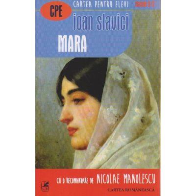 Mara ( Editura: Cartea Romaneasca, Autor: Ioan Slavici ISBN 9789732331699 )