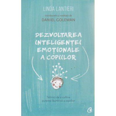 Dezvoltarea inteligentei emotionale a copiilor ( Editura: Curtea Veche, Autor: Linda Lantieri ISBN 978-606-588-665-0 )