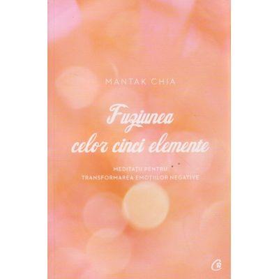 Fuziunea celor cinci elemente ( Editura: Curtea Veche, Autor: Mantak Chia ISBN 978-606-588-792-3 )