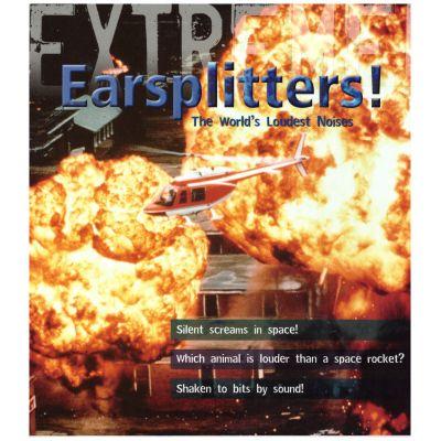 Extreme! Earsplitters! The World's Loudest Noises ( Editura: Outlet - carte limba engleza, Autor: Steve Parker ISBN 978-1-4081-0097-4 )